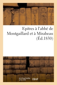 EPITRES A L'ABBE DE MONTGAILLARD ET A MIRABEAU