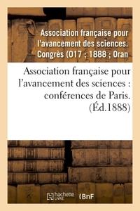 ASSOCIATION FRANCAISE POUR L'AVANCEMENT DES SCIENCES : CONFERENCES DE PARIS. 17 - , COMPTE-RENDU DE