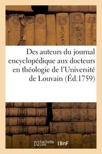 REPONSE DES AUTEURS DU JOURNAL ENCYCLOPEDIQUE - A LA LETTRE DE M.M. LES DOCTEURS EN THEOLOGIE DE L'U