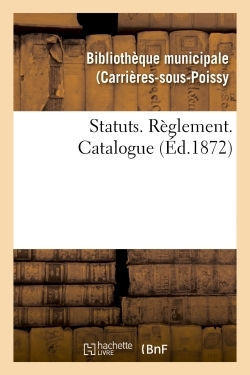 STATUTS. REGLEMENT. CATALOGUE