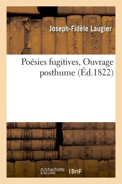 POESIES FUGITIVES. OUVRAGE POSTHUME