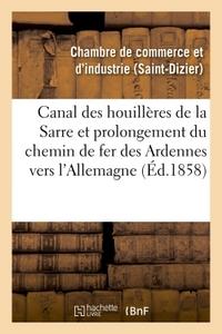 CANAL DES HOUILLERES DE LA SARRE ET PROLONGEMENT DU CHEMIN DE FER DES ARDENNES VERS L'ALLEMAGNE