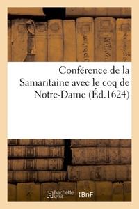 CONFERENCE DE LA SAMARITAINE AVEC LE COQ DE NOTRE-DAME