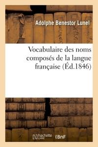 VOCABULAIRE DES NOMS COMPOSES DE LA LANGUE FRANCAISE