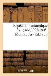 EXPEDITION ANTARCTIQUE FRANCAISE 1903-1905, COMMANDEE PAR LE DR JEAN CHARCOT. , MOLLUSQUES