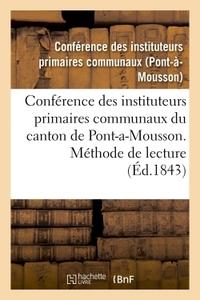 CONFERENCE DES INSTITUTEURS PRIMAIRES COMMUNAUX DU CANTON DE PONT-A-MOUSSON. METHODE DE LECTURE