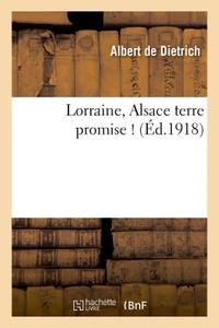 LORRAINE, ALSACE TERRE PROMISE !