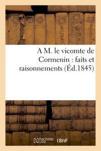 A M. LE VICOMTE DE CORMENIN : FAITS ET RAISONNEMENTS