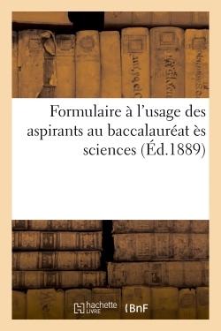 FORMULAIRE A L'USAGE DES ASPIRANTS AU BACCALAUREAT ES SCIENCES