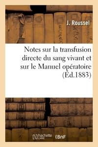 NOTES SUR LA TRANSFUSION DIRECTE DU SANG VIVANT ET SUR LE MANUEL OPERATOIRE