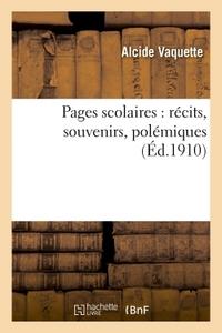 PAGES SCOLAIRES : RECITS, SOUVENIRS, POLEMIQUES