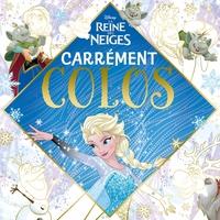 LA REINE DES NEIGES - CARREMENT COLOS - DISNEY