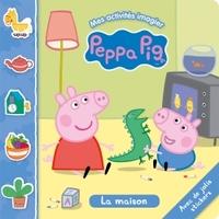PEPPA PIG - MES ACTIVITES IMAGIERS - LA MAISON