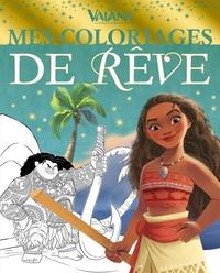 VAIANA - MES COLORIAGES DE REVE - DISNEY