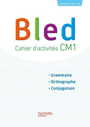 BLED CM1 - CAHIER ELEVE - EDITION 2017
