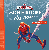 L'HISTOIRE DU FILM, SPIDERMAN, MON HISTOIRE DU SOIR