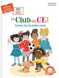 1ERES LECTURES (CE1) LE CLUB DES CE1 : EMMA L'AS DU BALLON ROND