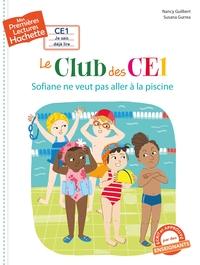 1ERES LECTURES (CE1) LE CLUB DES CE1 : SOFIANE NE VEUT PAS ALLER A LA PISCINE