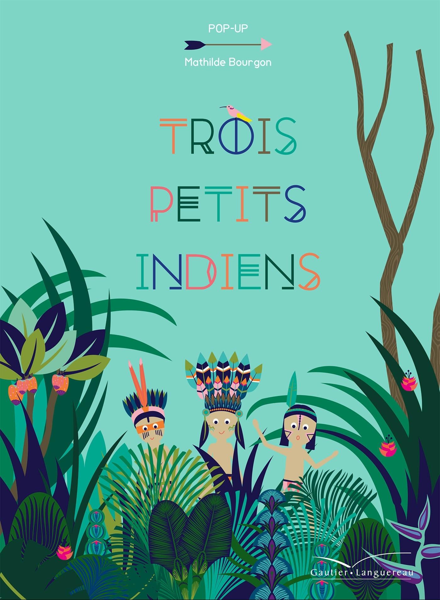 3 PETITS INDIENS