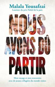 MALALA - NOUS AVONS DU PARTIR