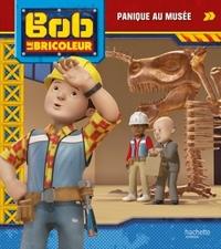 BOB LE BRICOLEUR - PANIQUE AU MUSEE