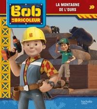 BOB LE BRICOLEUR - LA MONTAGNE DE L'OURS