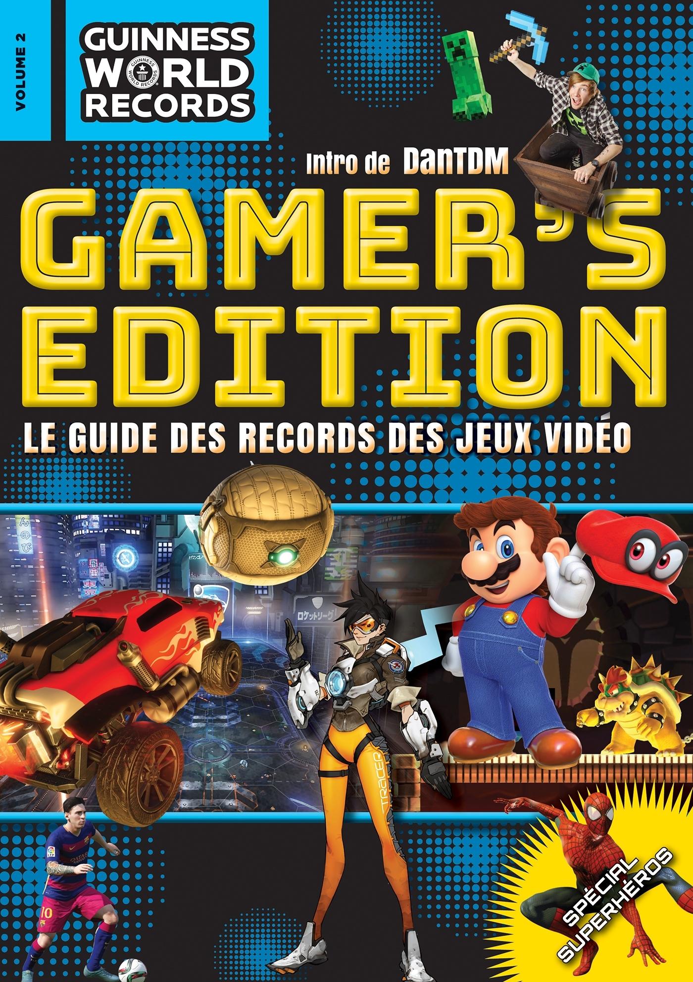 GUINNESS WORLD RECORDS GAMERS 2018 - LE GUIDE DES RECORDS DES JEUX VIDEO