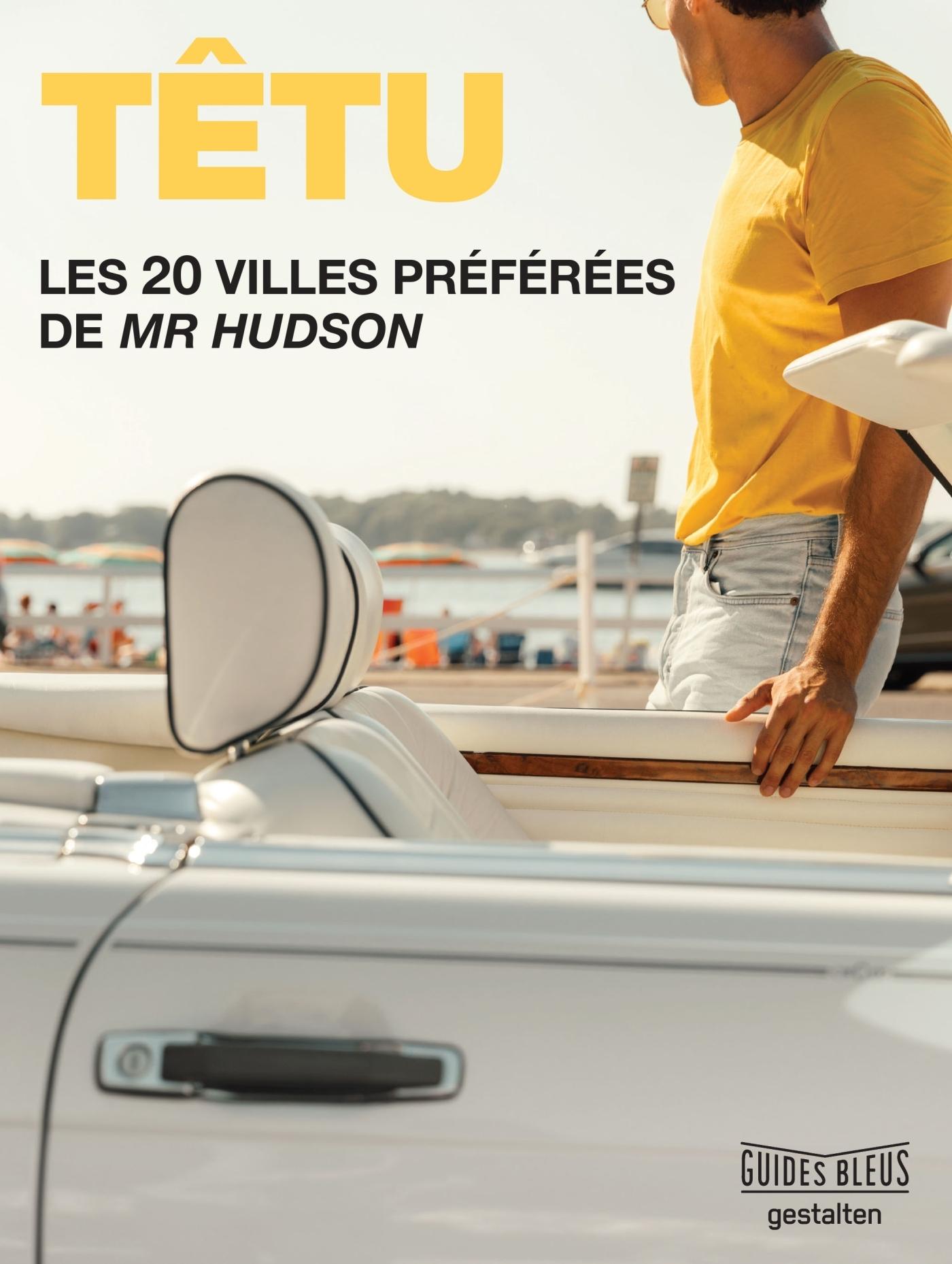 TETU LES 20 VILLES PREFEREES DE MR HUDSON