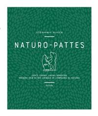 NATURO-PATTES - PRENDRE SOIN DE NOS ANIMAUX DE COMPAGNIE AU NATUREL