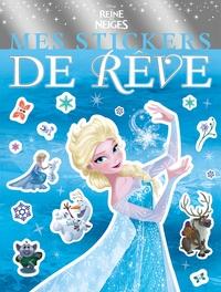 LA REINE DES NEIGES - MES STICKERS DE REVE - DISNEY
