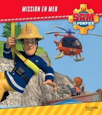 SAM LE POMPIER - MISSION EN MER