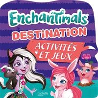 ENCHANTIMALS - DESTINATION ACTIVITES ET JEUX