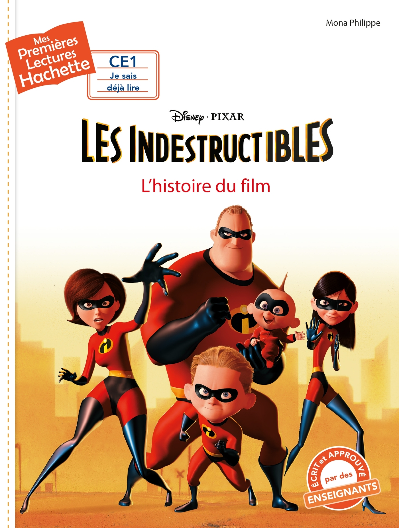 1ERES LECTURES (CE1) DISNEY - LES INDESTRUCTIBLES 1