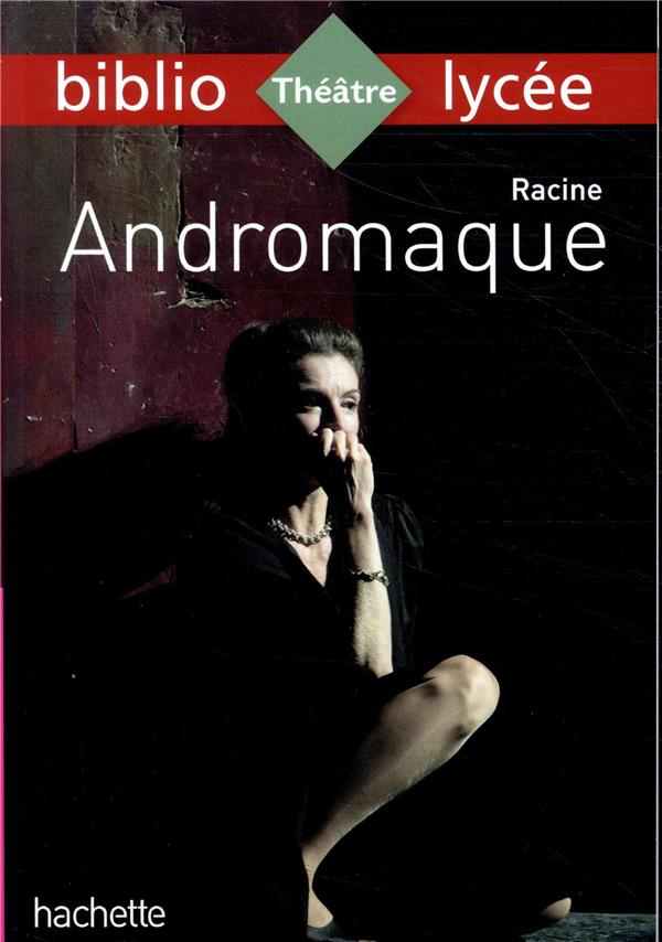 Bibliolycee - andromaque racine