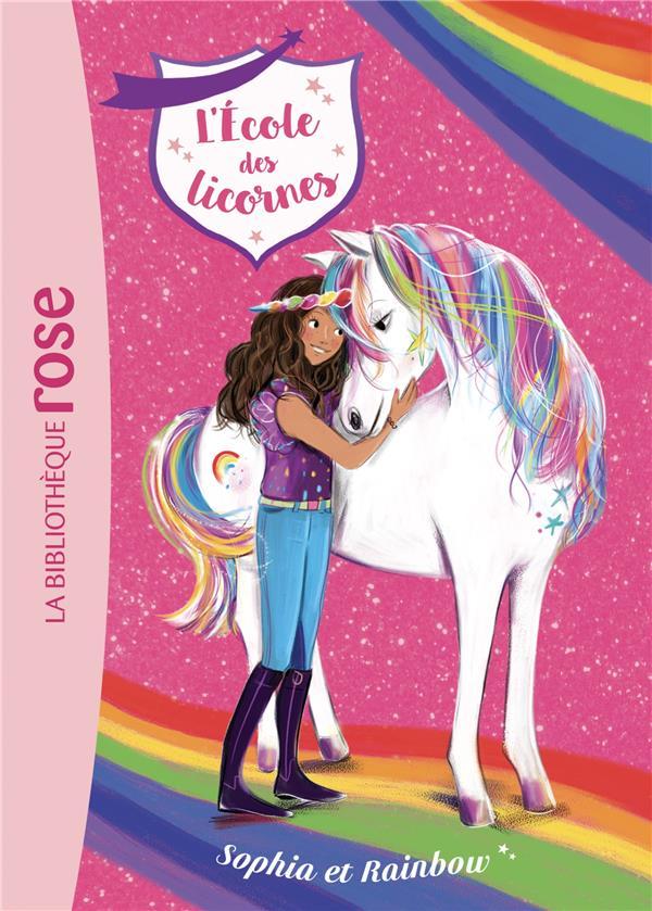 L'ecole des licornes - t01 - l'ecole des licornes 01 - sophia et rainbow
