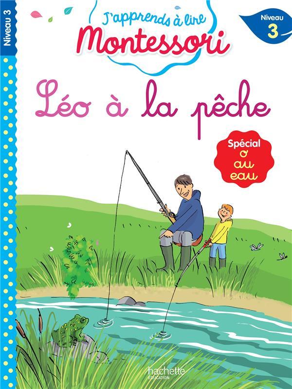 Leo a la peche, niveau 3 - j'apprends a lire montessori