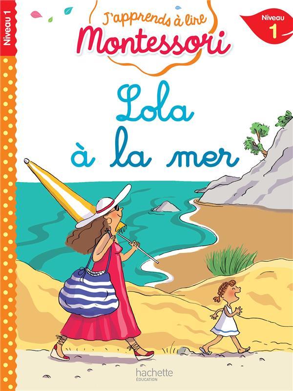 Lola a la mer, niveau 1 - j'apprends a lire montessori