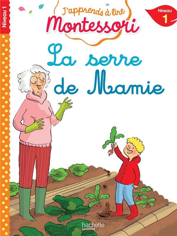 La serre de mamie, niveau 1 - j'apprends a lire montessori