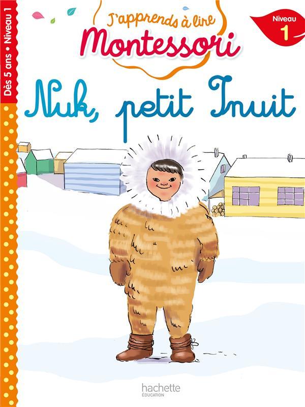 Nuk petit inuit, niveau 1 - j'apprends a lire montessori