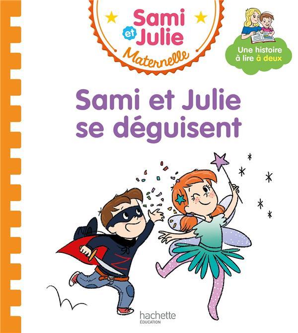 Les histoires de p'tit sami maternelle (3-5 ans) : sami et julie se deguisent