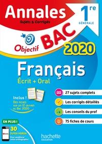OBJECTIF BAC - ANNALES 2020 FRANCAIS 1ERE GENERALE ECRIT + ORAL