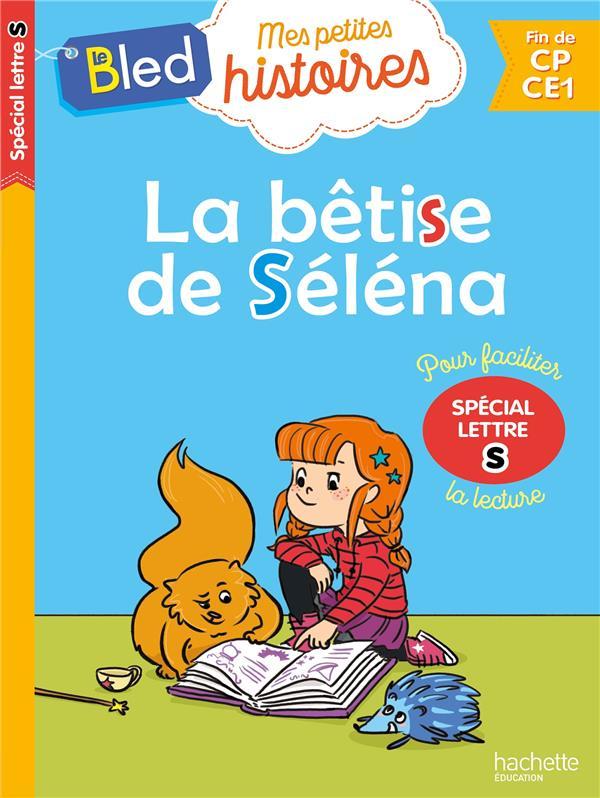La betise de selena (special lettre s)