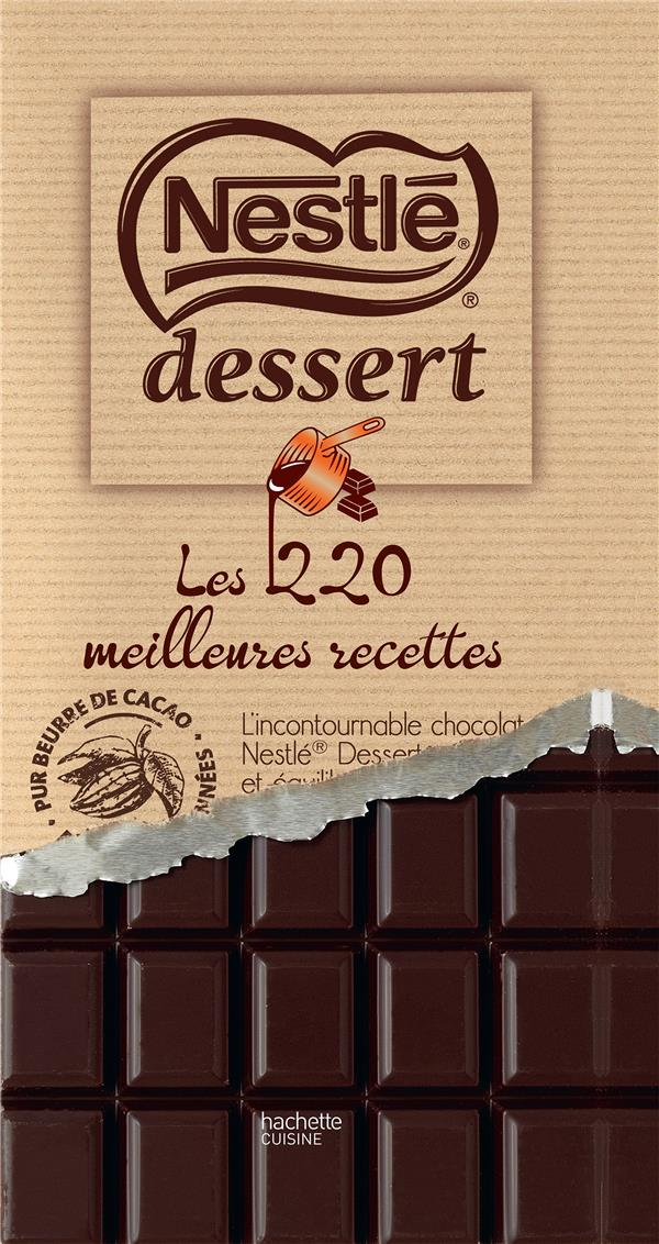 NESTLE DESSERTS - LES 220 MEILLEURES RECETTES - NOUVELLE EDITION