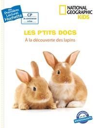 PREMIERES LECTURES CP2 NATIONAL GEOGRAPHIC KIDS - A LA DECOUVERTE DES LAPINS