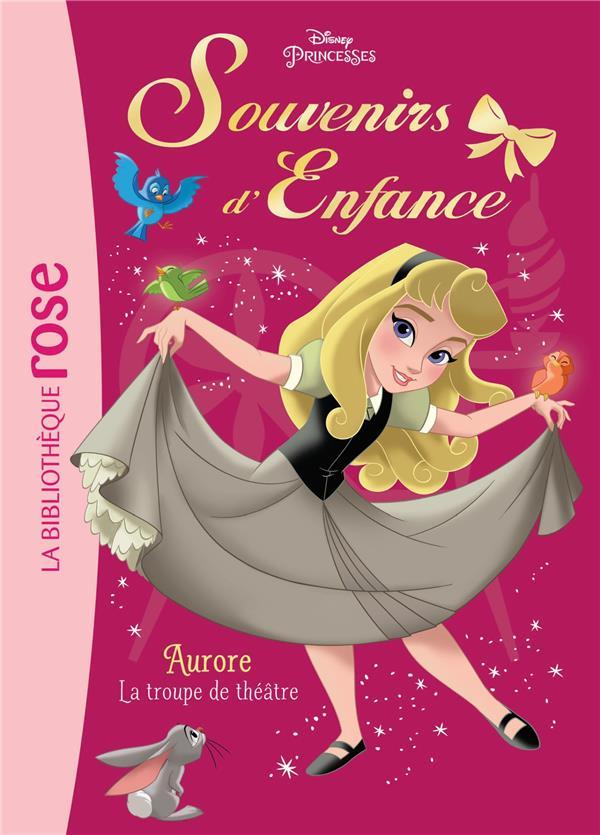 Princesses - souvenirs d'enfance - t04 - souvenirs d'enfance 04 - aurore - la troupe de theatre