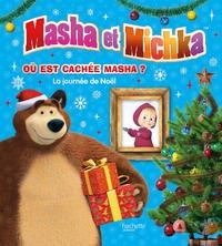 MASHA ET MICHKA - OU EST CACHEE MASHA ? - LA JOURNEE DE NOEL