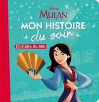 DISNEY PRINCESSES - MON HISTOIRE DU SOIR - MULAN, L'HISTOIRE DU FILM