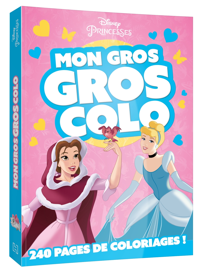 DISNEY PRINCESSES - MON GROS GROS COLO