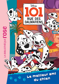 101 RUE DES DALMATIENS - T01 - 101, RUE DES DALMATIENS 01 - LE MEILLEUR AMI DU CHIEN