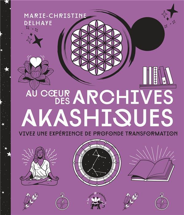 AU COEUR DES ARCHIVES AKASHIQUES - VIVEZ UNE EXPERIENCE DE PROFONDE TRANSFORMATION